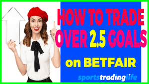 Trading Over 2.5 Goals – The Secret To A Profitable Strategy