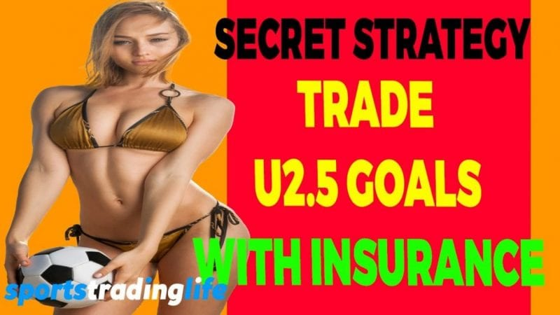 Trade Under 2.5 Goals With Insurance Strategy