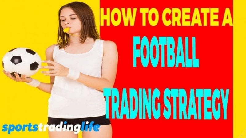 How To Create A Football Trading Strategy