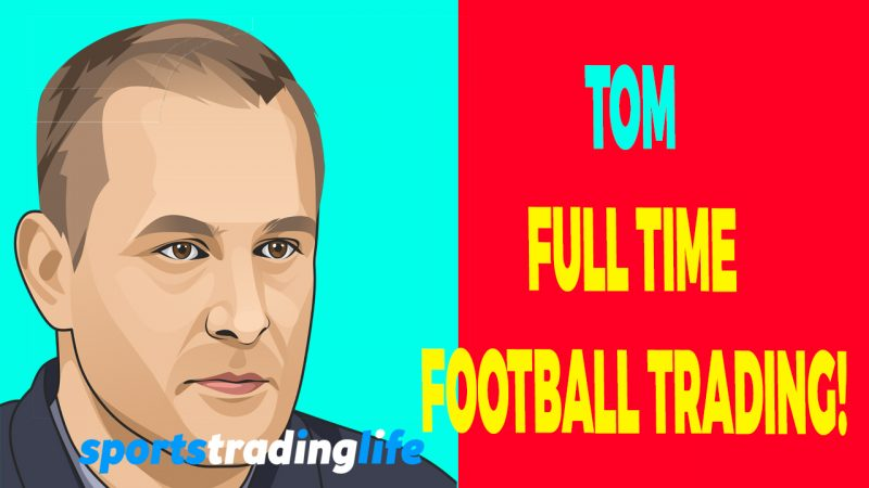 From Bricklayer to Football Layer – How Tom Went FULL TIME Football Trading